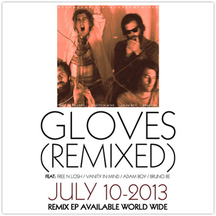 Gloves Remixed - Release on July 10, 2013