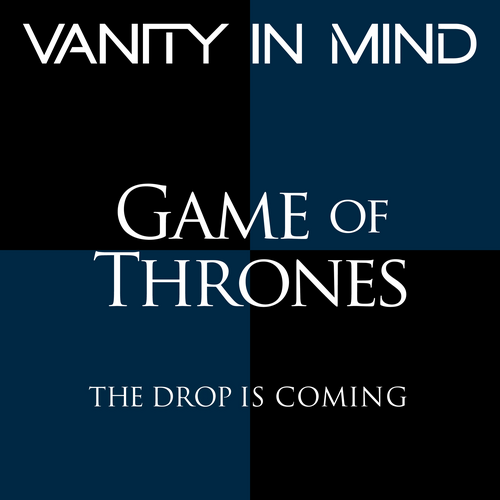 Vanity In Mind - Game Of Thrones Theme