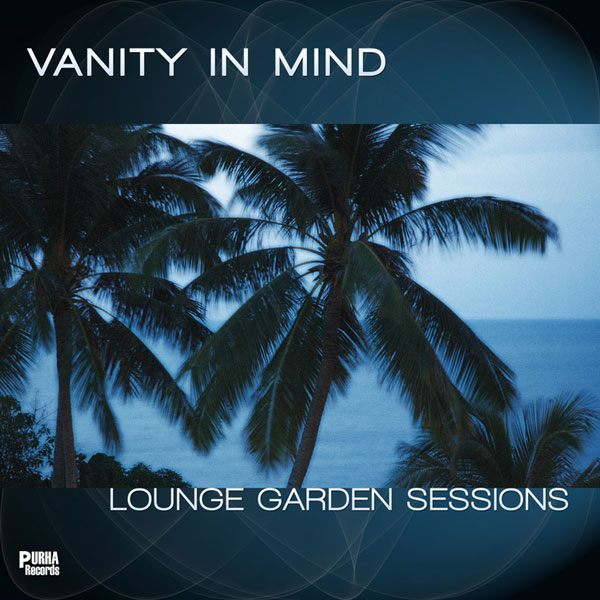 Vanity In Mind - Lounge Garden Sessions (2010)